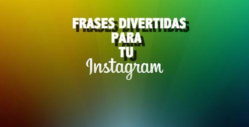 Frases Divertidas Para Tu Perfil De Instagram